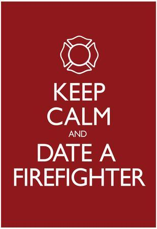 Keep Calm and Date a Firefighter Poster