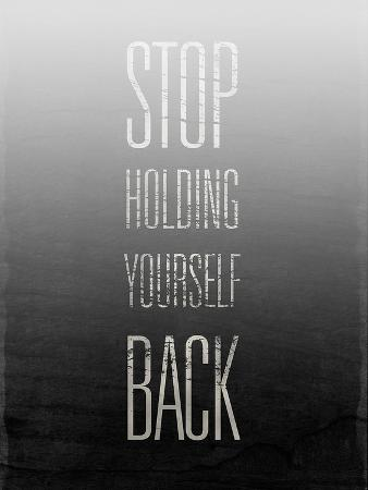 Stop Holding Yourself Back