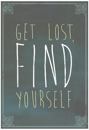 Get Lost Find Yourself Art Print Poster