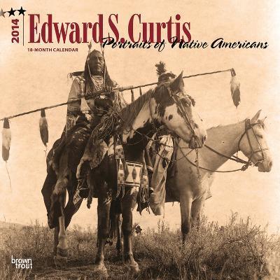 Edward S. Curtis: Portraits of Native Americans - 2014 Calendar