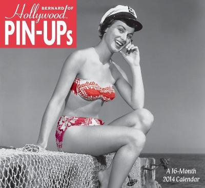 Bernard of Hollywood Pin-Ups - 2014 Calendar