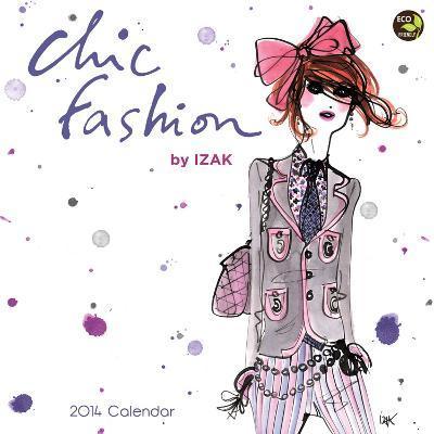 Chic Fashion by IZAK - 2014 Calendar