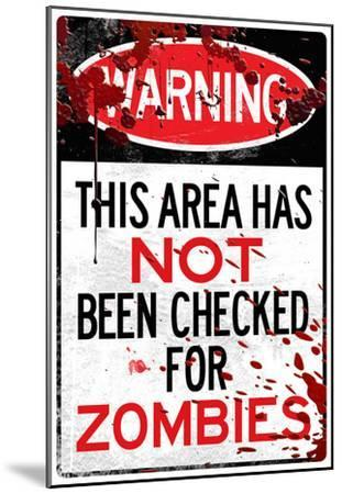 Warning Area Not Checked For Zombies Sign Poster Print