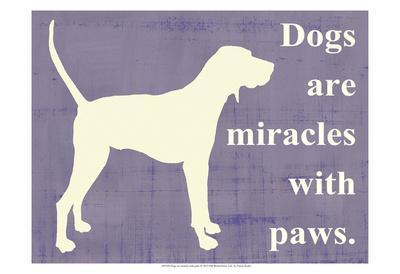 Dogs are Miracles with Paws