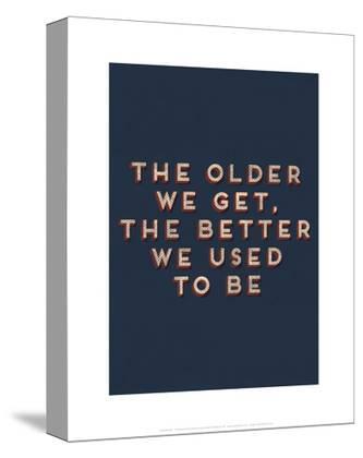 Older We Get