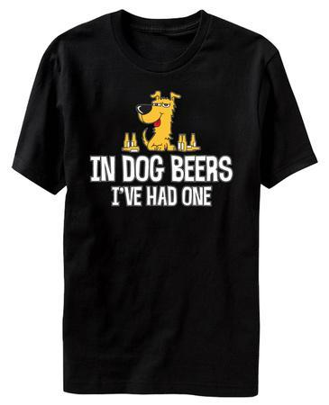 In Dog Beers I've Had One