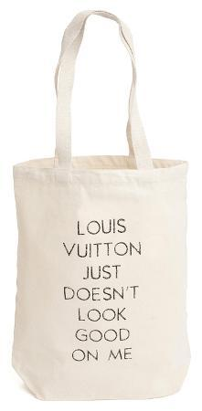 Louis Vuitton Just Doesn't Look Good On Me Tote