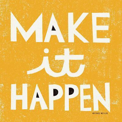 Make it Happen