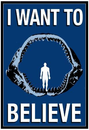Megalodon Jaws I Want To Believe Humor Poster
