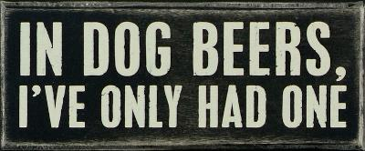 In Dog Beers Box Sign