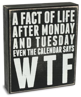 Fact of Life Box Sign