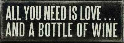 All You Need...Wine Box Sign
