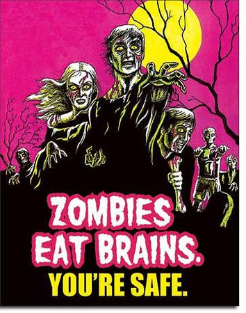 Zombies Eat Brains You're Safe Tin Sign