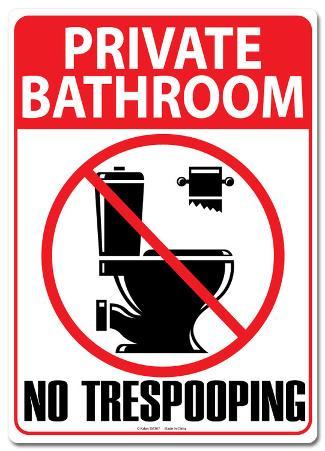 Private Bathroom No Tresspooping Tin Sign