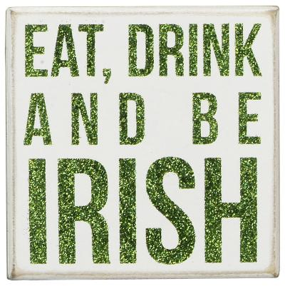 Eat, Drink And Be Irish Box Sign