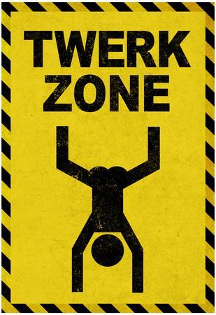 Twerk Zone Sign Poster
