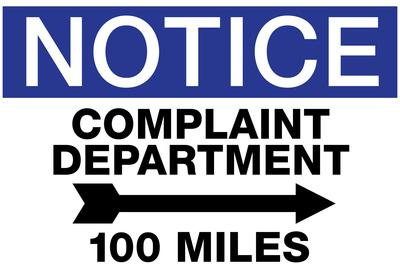 Complaint Department 100 Miles Notice Sign Poster