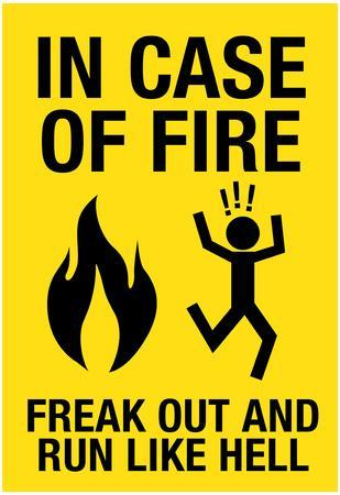 In Case of Fire Freak Out and Run Like Hell Sign Poster
