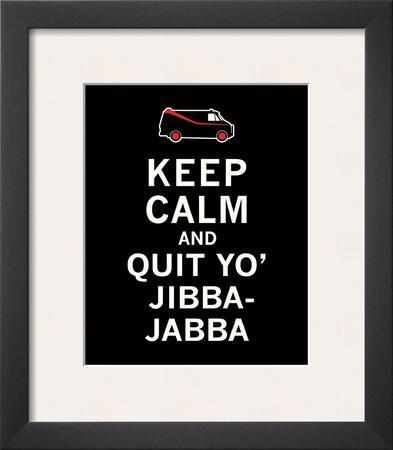 Keep Calm...Jibba-Jabba