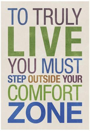 To Truly Live You Must Step Outside Your Comfort Zone