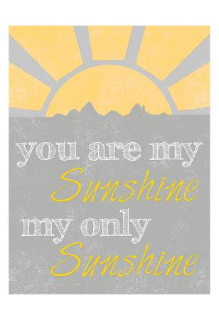 Sunshine You Are