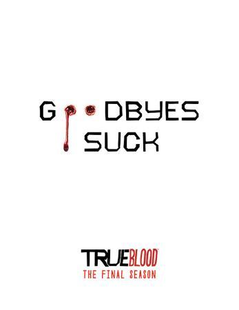 True Blood - Goodbyes Suck