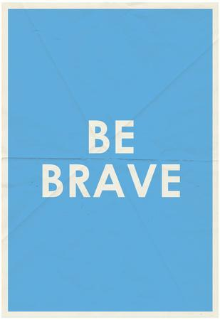 Be Brave Typography