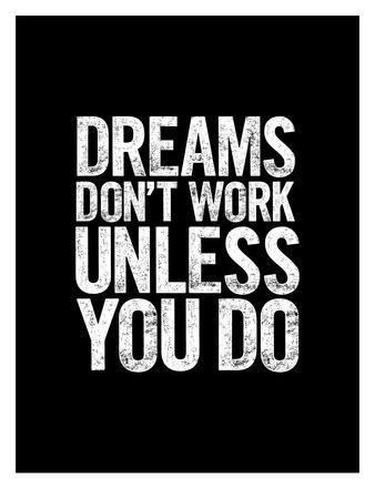 Dreams Dont Work Unless You Do Block