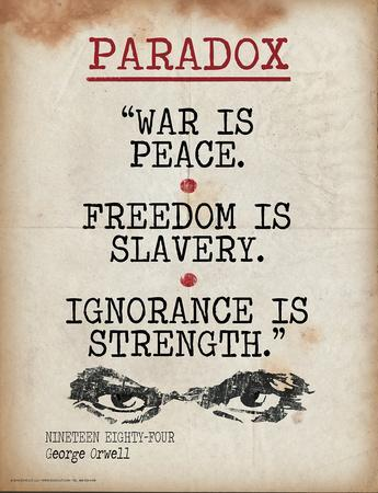 Paradox (Quote from Nineteen Eighty-Four by George Orwell)