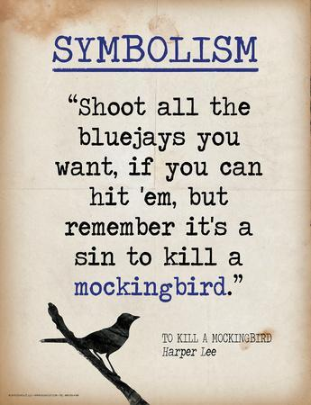 Symbolism (Quote from To Kill a Mockingbird by Harper Lee)