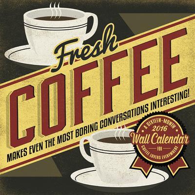 Coffee Addiction by Cory Steffen - 2016 Calendar Calendars ...