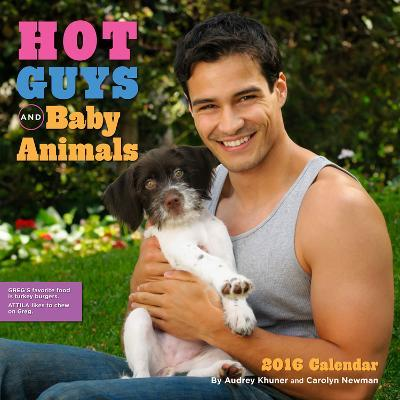 Hot Guys and Baby Animals - 2016 Calendar