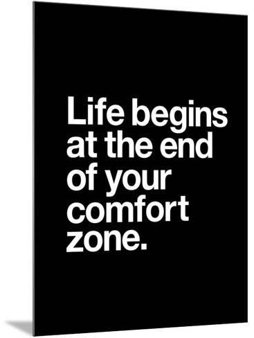 Life Begins At The End Of Your Comfort Zone Prints By Brett Wilson