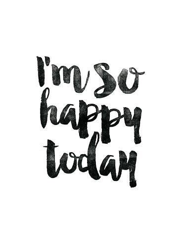 Im So Happy Today Posters By Brett Wilson At Allposterscom