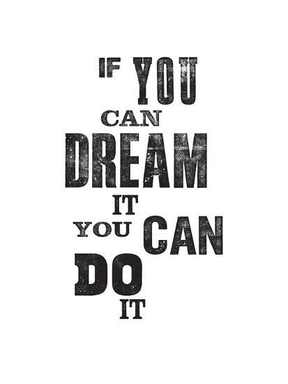 If You Can Dream it You Can Do It Art by Brett Wilson at