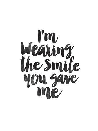 Im Wearing the Smile You Gave Me