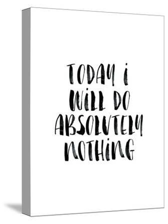 Today I Will Do Absolutely Nothing