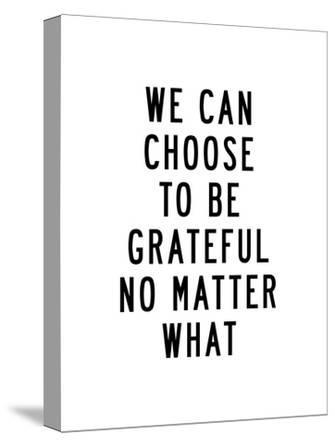 We Can Choose to Be Grateful No Matter What