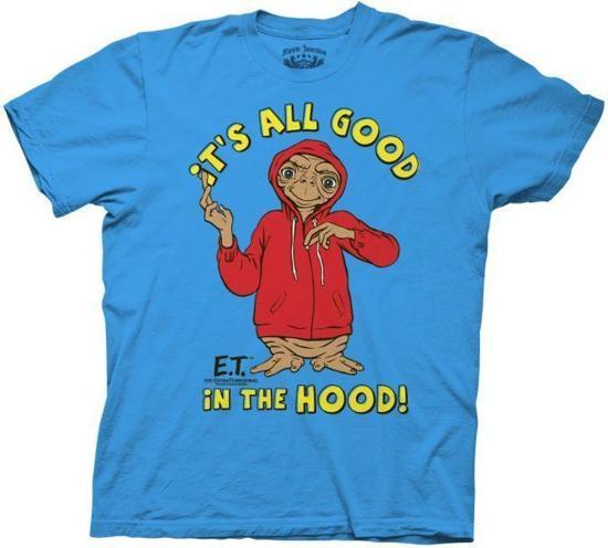 b3b60c43 E.T.- It'S All Good In The Hood Shirts at AllPosters.com