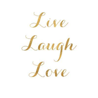 Live Laugh Love (gold foil)