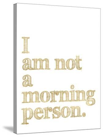 I Am Not Morning Person Golden White