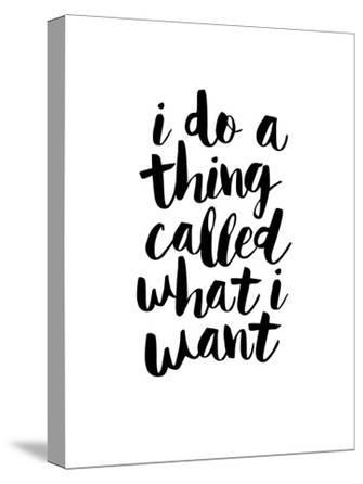 I Do a Thing Called What I Want