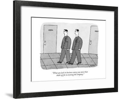 """""""What you lack in business savvy you more than make up for in owning the c…"""" - New Yorker Cartoon"""