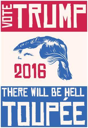 Vote Trump Or Hell Toupee