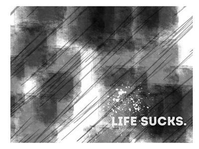 Emotional Art Life Sucks