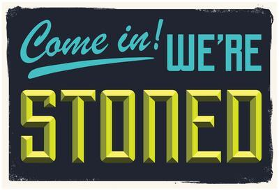 Come In We're Stoned (3D Black)