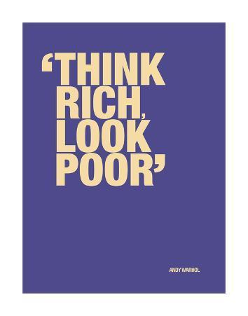 Think rich, look poor