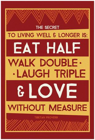 Tibetan Proverb: Eat Half & Love