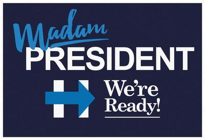 Madam President We Are Ready!