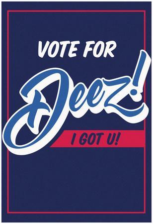 Vote For Deez! (Vert)